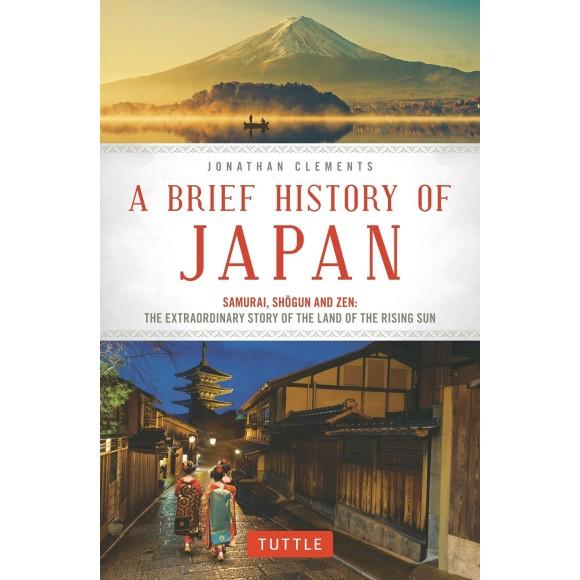 A Brief History of Japan - Samurai, Shogun and Zen: The Extraordinary Story of the Land of the Rising Sun - Em Inglês