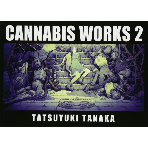 Tatsuyuki Tanaka - CANNABIS WORKS 2