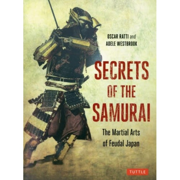 Secrets of the Samurai - The Martial Arts of Feudal Japan - Em Inglês